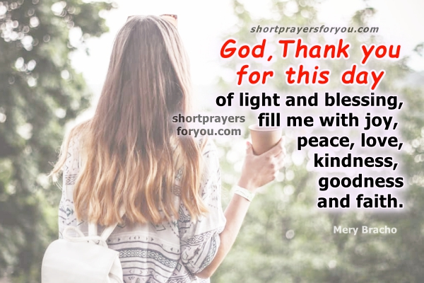 Short Prayer for God to bless me on this day. Christian quotes, nice morning prayer with christian images by Mery Bracho.