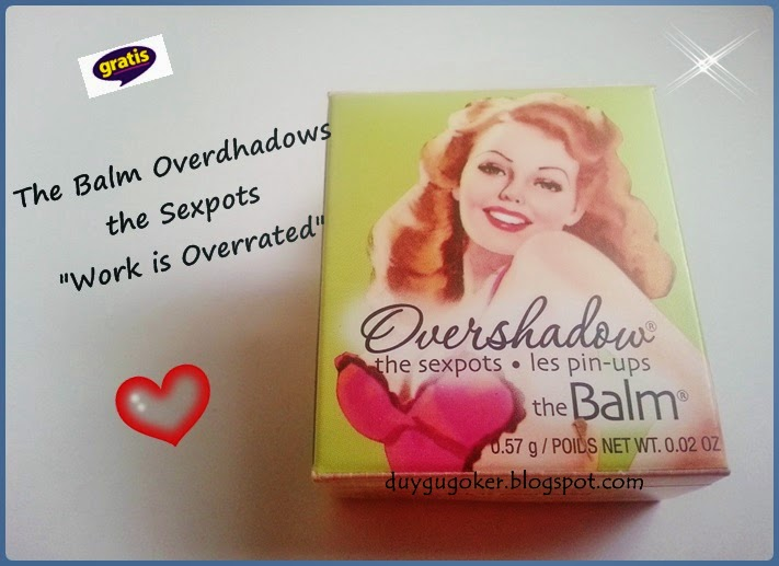 "The Balm Overshadow Sexpots ""Work is Overrated"""