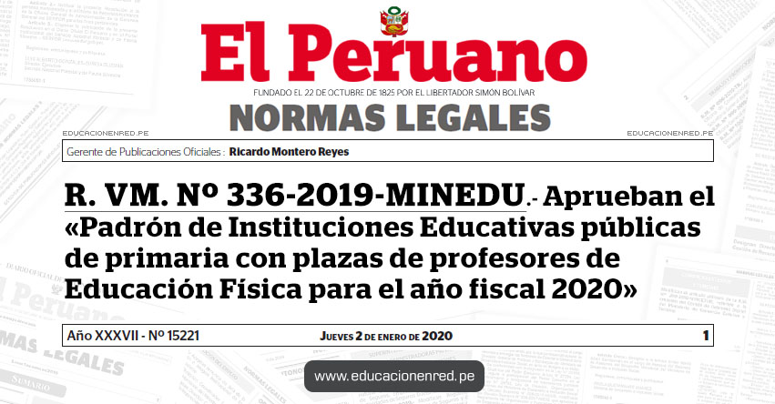 R. VM. Nº 336-2019-MINEDU - Aprueban el «Padrón de Instituciones Educativas públicas de primaria con plazas de profesores de Educación Física para el año fiscal 2020»