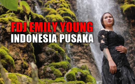 FDJ Emily Young, Lagu Cover, Lagu Nasional, 2018, Download Lagu FDJ Emily Young Indonesia Pusaka Mp3 (Lagu Nasional Cover 2018)