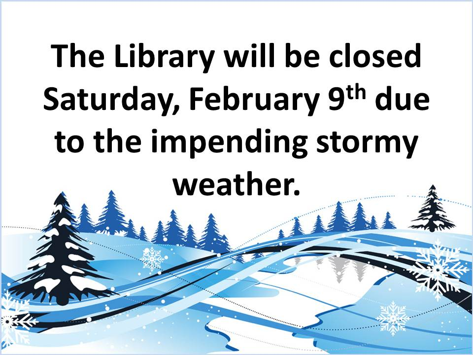 Stormy Weather For Public Libraries And >> Closed Saturday February 9th Due To The Weather Old Town Public