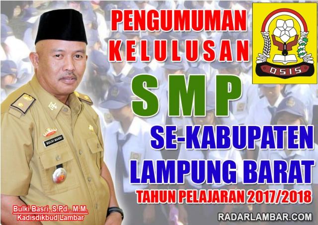 Pengumuman Kelulusan SMP Sub Rayon 02 Sekincau dan Pagardewa Kabupaten Lampung Barat Tahun 2018