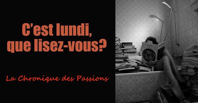 http://lachroniquedespassions.blogspot.fr/2016/05/cest-lundi-que-lisez-vous-20.html