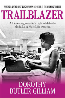 Reveiw of Dorothy Butler Gilliam's Trailblazer: A Pioneering Journalist's Fight to Make the Media Look More Like America