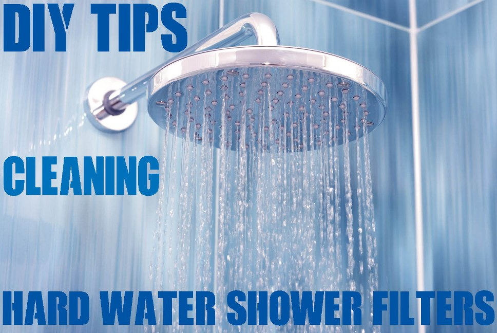 Tips For Cleaning Hard Water Shower Filter Freelance