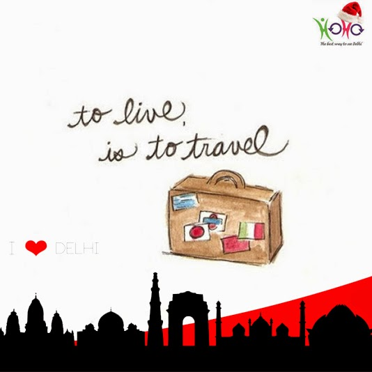 Delhi Quote - To Live is to Travel