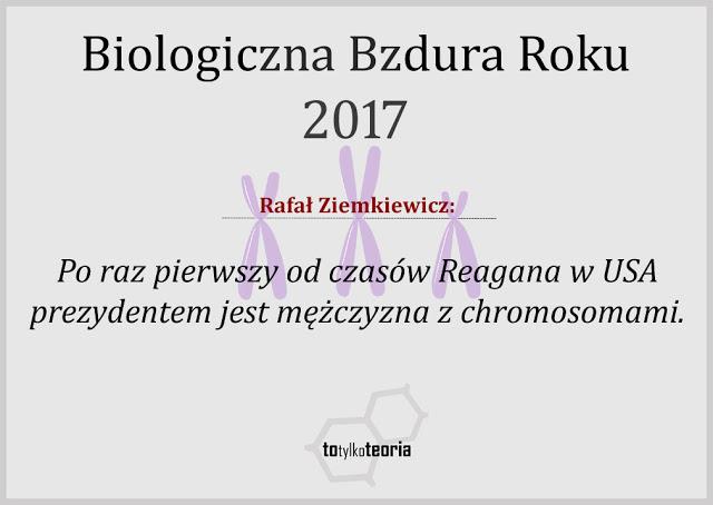 Rafał Ziemkiewicz Biologiczna Bzdura Roku 2017