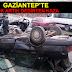 Gaziantep'te Şaşırtan Kaza