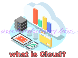 What is Cloud, what is Cloud storage ?