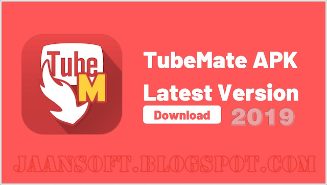 Software And Apps: TubeMate YouTube Downloader 2.4.10 Latest Version 2019