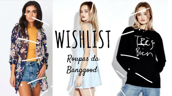 Wishlist Banggood roupas femininas