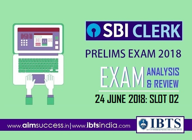 SBI Clerk Prelims Exam Analysis 24th June 2018: 02nd Slot
