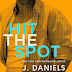 Review: HIT THE SPOT by J. Daniels