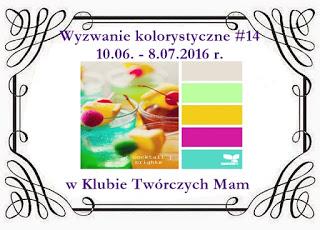 http://klub-tworczych-mam.blogspot.com/2016/06/wyzwanie-kolorystyczne-14.html