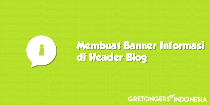 Cara Membuat Banner Informasi Di Header Blog