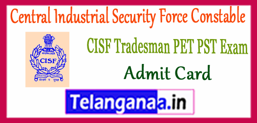 CISF Central Industrial Security Force Constable Tradesmen PET PST Admit Card 2017 Time Table