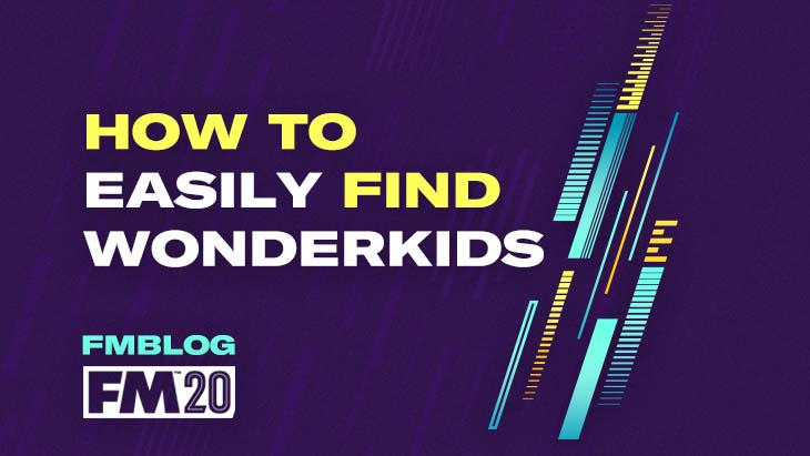 How to Easily Find Wonderkids in FM20