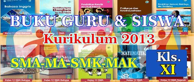 BUKU GURU DAN SISWA SMA/MA, SMK/MAK KELAS XI KURIKULUM 2013 REVISI 2018