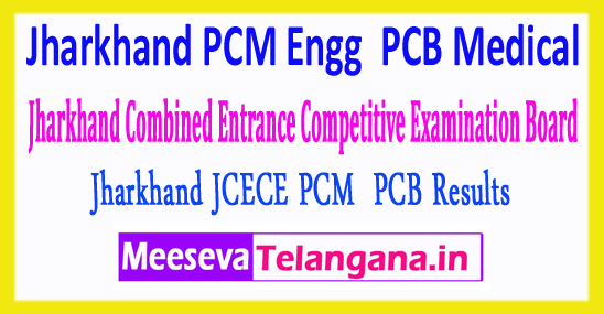 Jharkhand Combined Entrance Competitive Examination Board PCM PCB for Engineering And Medical JCECE Results 2018