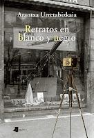 Retratos en blanco y negro, Arantxa Urretabizkaia. Fernando Rey itzultzaile