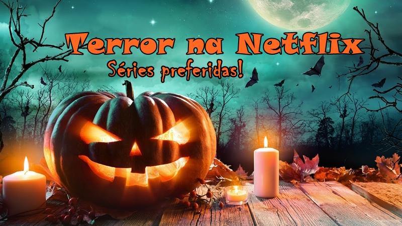 4 séries preferidas de Terror da Netfix