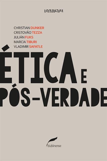 Ética e pós-verdade - Christian Dunker, Cristovão Tezza, Julián Fuks, Marcia Tiburi, Vladimir Safatle.jpg