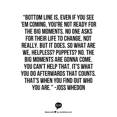 #quote image by Joss Whedon No one is ready for big change but it's what you do afterwards that defines you