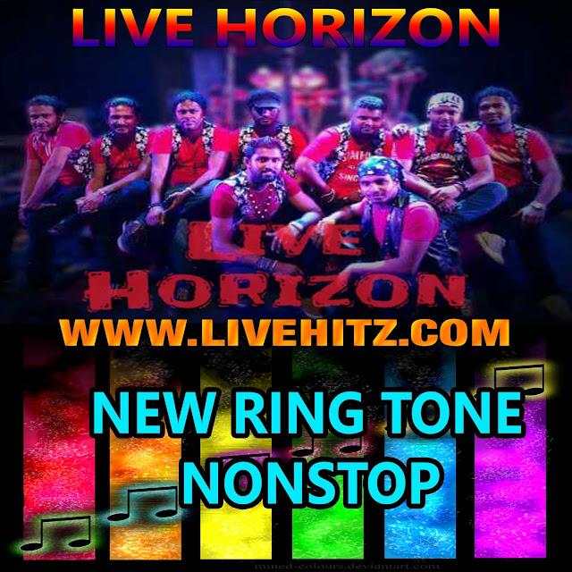 LIVE HORIZON NEW RING TONE NONSTOP