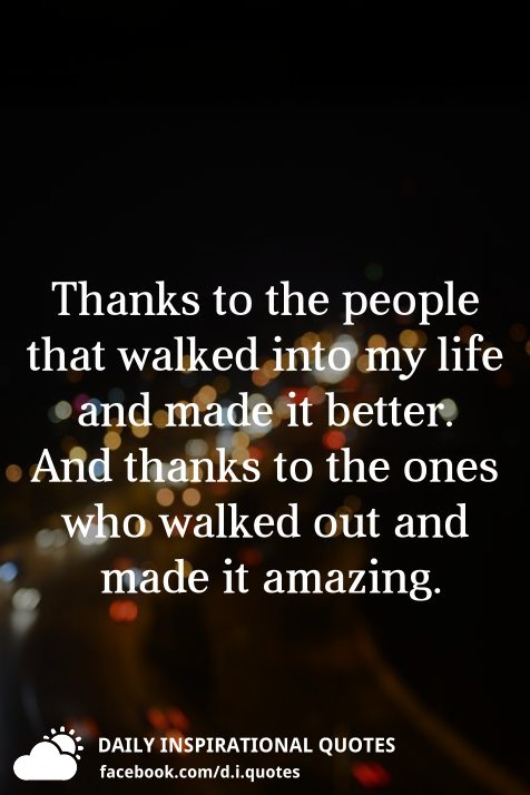 Thanks To The People That Walked Into My Life And Made It Better