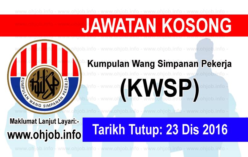 Jawatan Kerja Kosong Kumpulan Wang Simpanan Pekerja (KWSP) logo www.ohjob.info disember 2016