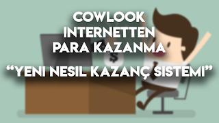 İnternetten Para Kazanma - Cowlook