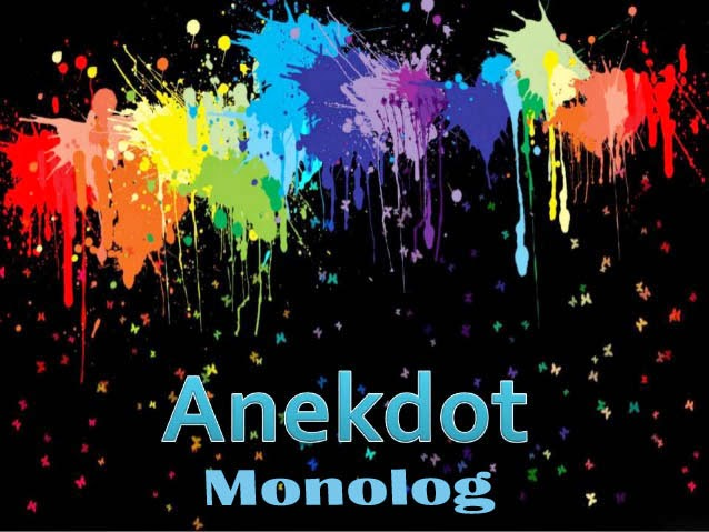 Contoh Teks Anekdot Dalam Bentuk Monolog Terlengkap