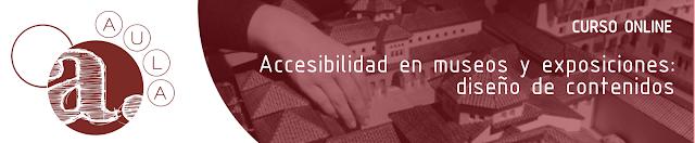 Imagen publicitaria del Curso online Accesibilidad en diseños y exposiciones: diseño de contenidos.