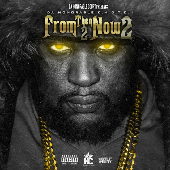 Honorable C.N.O.T.E. - 7 Days A Week (Feat. PeeWee Longway, 2 Chainz & Zapp Sola)