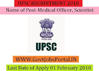 Union Public Service Commission Recruitment 2018 – 23 Medical Officer, Scientist