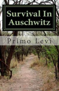 primo levi survival in auschwitz summary