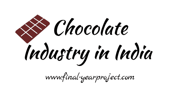 MBA Project Report on Chocolate Industry in India