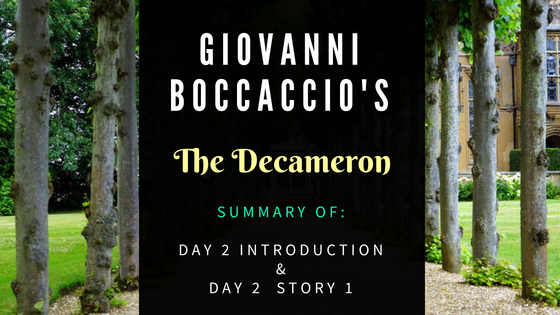 The Decameron Day 2 Introduction and Day 2 Story 1 by Giovanni Boccaccio- Summary