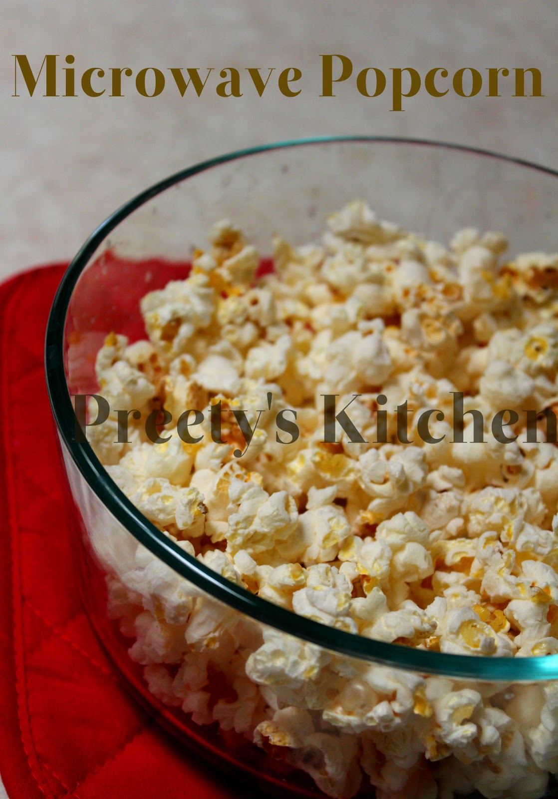 Preety S Kitchen How To Make Popcorn In Microwave With No
