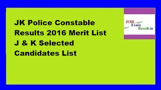 JK Police Constable Results 2016 Merit List J & K Selected Candidates List