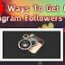 How Do You Get More Instagram Followers Fast