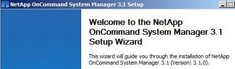 Cosonok's IT Blog: OnCommand System Manager 3 1 - Quick Install Guide