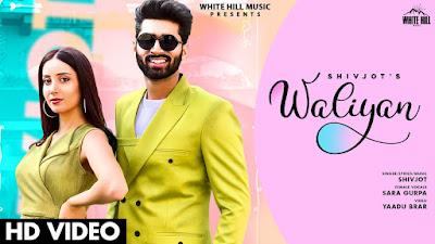 Presenting waliyan lyrics penned by Shivjot. Latest Punjabi song Waliyan sung by Shivjot featuring Sara Gurpal.  Video features Shivjot in lead role