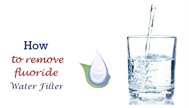The Best Filter to Remove Fluoride from the Water