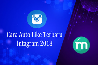 Cara Auto Like Intagram 2018