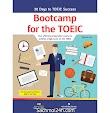 Bootcamp for the TOEIC - Tài liệu ôn thi TOEIC 4 kỹ năng fomat 2019 [PDF + CD]