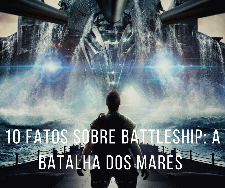 10 coisas que você não sabia sobre Battleship - A Batalha dos Mares