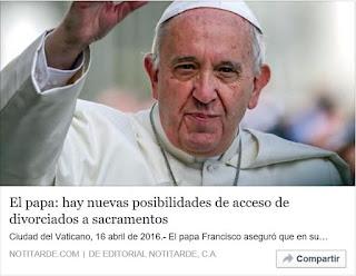 http://www.notitarde.com/Internacional/El-papa-hay-nuevas-posibilidades-de-acceso-de-divorciados-a-sacramentos/2016/04/16/942417/