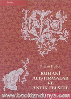 Pierre Hadot - Ruhani Alıştırmalar ve Antik Felsefe