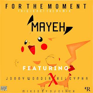Anticipate - For The Moment: Mayeh X Jonny Wonder X Kel Cypha